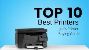 Joes Printer Buying Guide Top 10 Best Printers Laser Printer sitting on table
