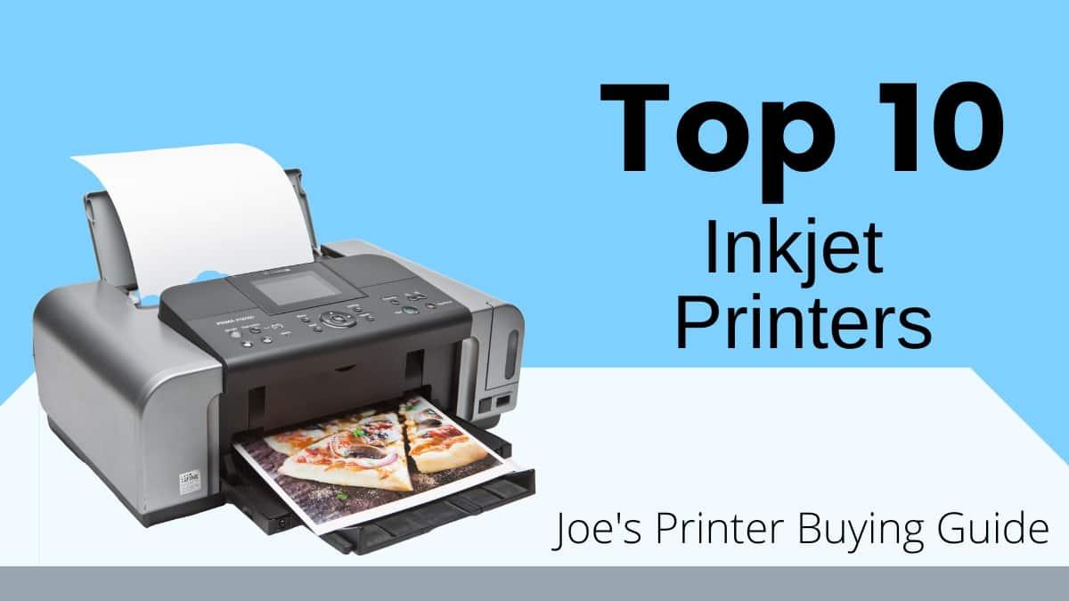 Top 10 Inkjet Printers of 2020 Joe's Printer Buying Guide Inkjet Printer sitting on a table